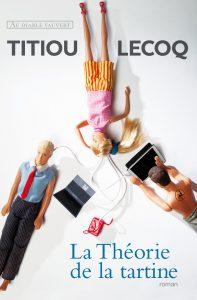 La Théorie de la tartine-Titiou Lecoq